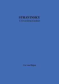 Stravinsky Uitgebaggerd