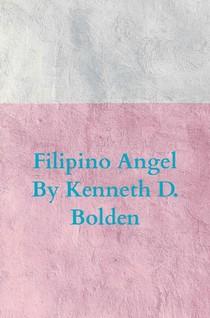 Filipino Angel By Kenneth D. Bolden
