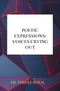 Poetic Expressions: Voices Crying Out