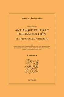 ANTIARQUITECTURA Y DECONSTRUCCIÓN: EL TRIUNFO DEL NIHILISMO