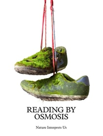 Reading by Osmosis. Nature Interprets Us