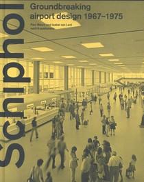 Schiphol - Groundbreaking airport design 1967-1975