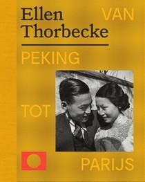 Ellen Thorbecke - Van Peking tot Parijs