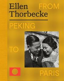 Ellen Thorbecke - From Peking to Paris