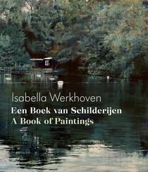 Isabella Werkhoven - Een boek van schilderijen/A book of paintings