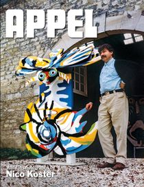 Appel, a life in photographs by Nico Koster