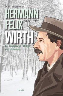Hermann Felix Wirth 1885-1981