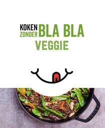Koken zonder Bla Bla Veggie
