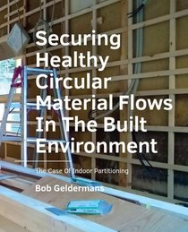 Securing Healthy  Circular  Material Flows In The Built Environment