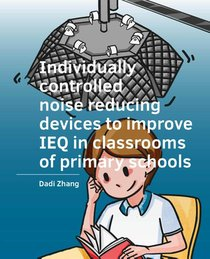 Individually  controlled noise reducing  devices to improve IEQ in classrooms of primary schools
