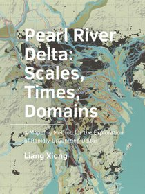 Pearl  River  Delta: Scales, Times,  Domains