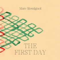 Marc Rossignol. The First Day