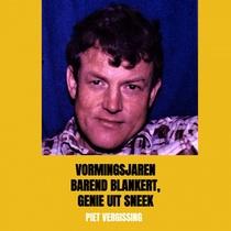 Vormingsjaren Barend Blankert, Genie uit Sneek