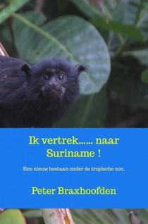 Ik vertrek...... naar Suriname !