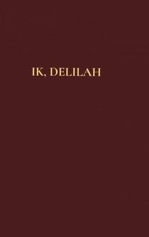 Ik, Delilah