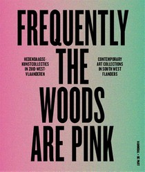 Frequently the woods are pink