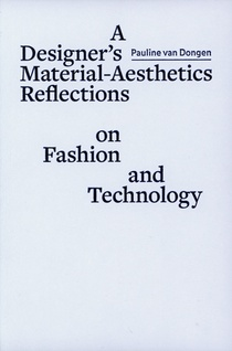 A designer´s material aesthetics reflections on fashion and technology