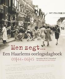 Men zegt... Een Haarlems oorlogsdagboek 09 44 - 06 45