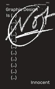 Graphic Design Is (...) Not Innocent