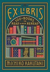 Ex Libris: 100 Books For Everyone's Bookshelf