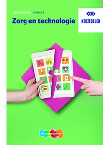 Keuzedeel Zorg en technologie Leerwerkboek niveau 3