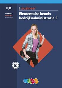 InBusiness Financieel Elementaire bedrijfsadministratie Werkboek deel 2