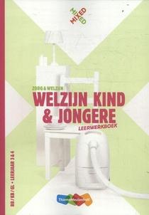 Welzijn kind en jongere Leerwerkboek BB/KB/GL leerjaar 3 & 4