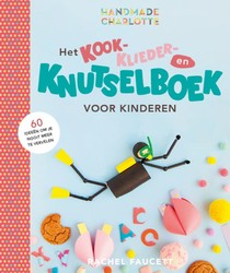 Het kook- klieder- en knutselboek voor kinderen