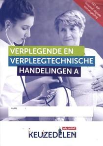 Verplegende en verpleegtechnische handelingen deel a