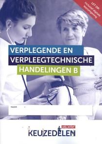 Verplegende en verpleegtechnische handelingen deel b