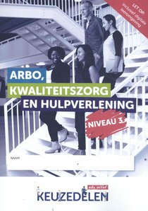 Keuzedeel Arbo, kwaliteitszorg en hulpverlening Niveau 3