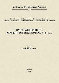Dying with Christ - New Life in Hope: Romans 5,12-8,39