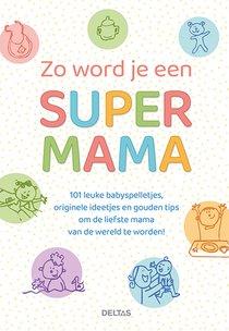 Zo word je een super mama
