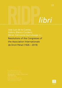 Resolutions of the Congresses of theInternational Association of Penal Law (1926 –2019)
