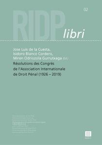 Résolutions des Congrès de l'Association Internationale de Droit Pénal (1926 –2019)