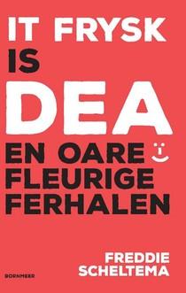 It Frysk is dea en oare fleurige ferhalen