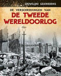 De verschrikkingen van de Tweede Wereldoorlog