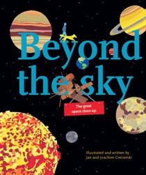 Beyond the Sky – The great space clean-up