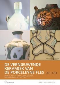 De vernieuwende Keramiek van de Porceleyne fles , 1891 – 1914