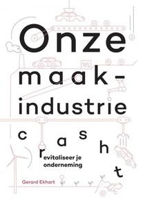 Onze maakindustrie crasht