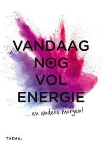 Vandaag nog vol energie