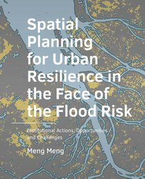 Spatial Planning for Urban Resilience in the Face of the Flood Risk