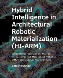 Hybrid  Intelligence in  Architectural Robotic  Materialization (HI-ARM)