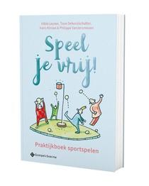 Speel je vrij! Praktijkboek sportspelen