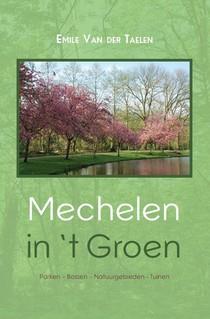 Mechelen in 't Groen - Parken   Bossen   Natuurgebieden   Tuinen