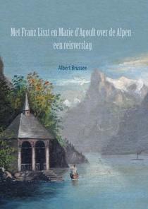Met Franz Liszt en Marie d'Agoult over de Alpen