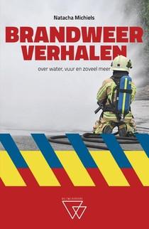 Brandweerverhalen over water, vuur en zoveel meer