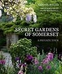 Secret Gardens of Somerset