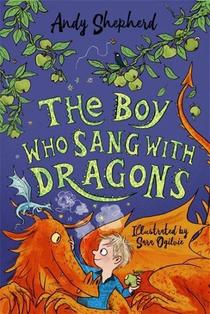 The Boy Who Sang with Dragons (The Boy Who Grew Dragons 5)