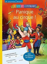 Je lis et comprends - Panique au cirque ! (CP-1re primaire Niv 3)